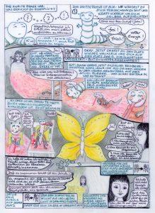 Herausfinden, was dieser Wurm eigentlich braucht, Füttern und zuschauen, was dann passiert....er verwandelt sich in einen gelben Schmetterling. Seine Botschaft: er hilft, das Kartenhaus der Illusionen frühzeitig abzureißen!